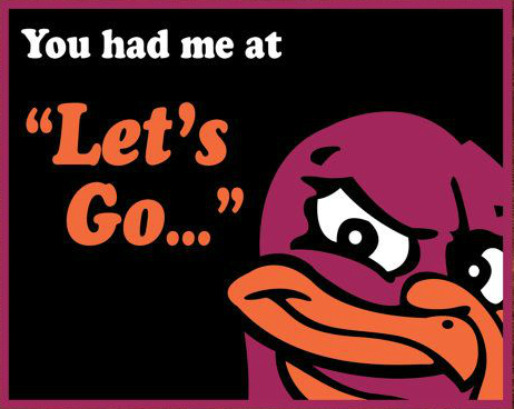 You Had Me At Lets Go Hokies